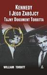 Kennedy i jego zabojcy. Tajny dokument Torbitta