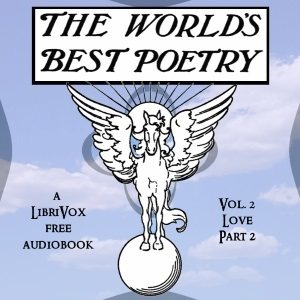 The World's Best Poetry, Volume 2 (Part 1): Love