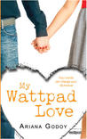 My Wattpad Love by Ariana Godoy