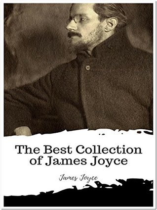 The Best Collection of James Joyce: