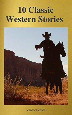 10 Classic Western Stories (Best Navigation, Active TOC)