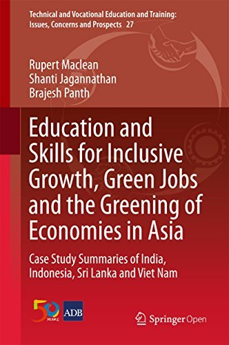 Education and Skills for Inclusive Growth, Green Jobs and the Greening of Economies in Asia : Case Study Summaries of India, Indonesia, Sri Lanka and Viet ... Issues, Concerns and Prospects Book 27)