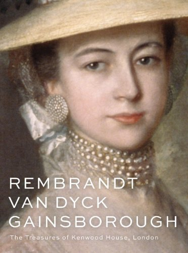 Rembrandt, Van Dyck, Gainsborough: The Treasures of Kenwood House, London