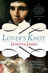 Lover's Knot: A Mysterious Pride & Prejudice Variation