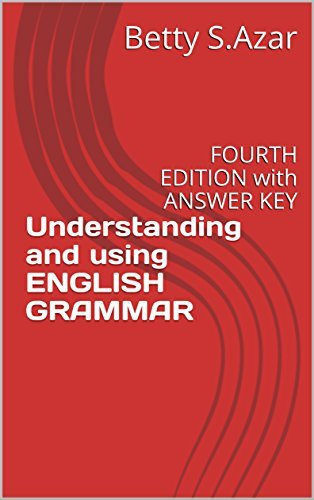 Understanding and using ENGLISH GRAMMAR: FOURTH EDITION with ANSWER KEY