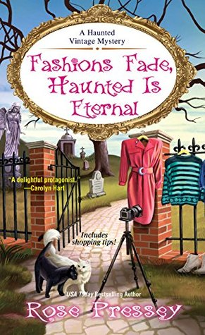 Fashions Fade, Haunted Is Eternal (A Haunted Vintage Mystery #7)