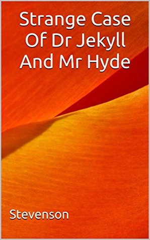 Strange Case Of Dr Jekyll And Mr Hyde: (Annotated)