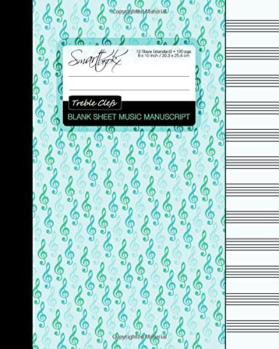Blank Sheet Music: Manuscript or Staff Paper for Musicians (A large book bound notebook with 100 pages and 12 staves per pg from our Treble Clefs range) (Music Manuscript Paper)