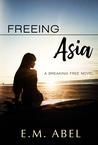 Freeing Asia (Breaking Free, #1)