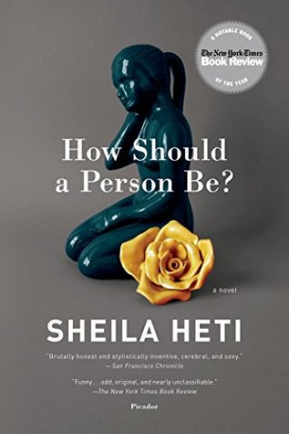 How Should a Person Be?: A Novel from Life