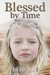 Blessed by Time by Anne Baxter Campbell