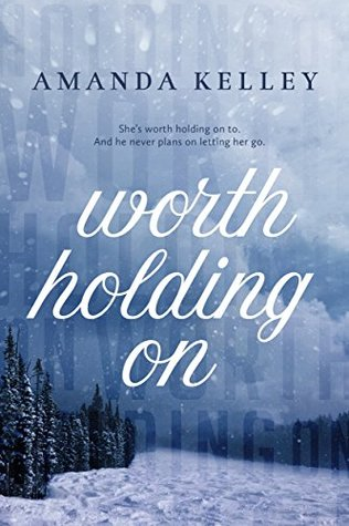 Worth Holding On (Worthy Series Book 1)