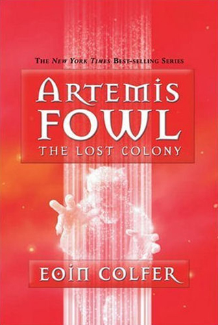 The Lost Colony (Artemis Fowl #5)