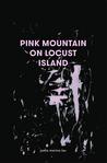 Pink Mountain on Locust Island by Jamie Marina Lau