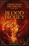 Blood Money (Those Who Die Young Book 4)