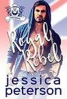 Royal Rebel (Flings With Kings #2)
