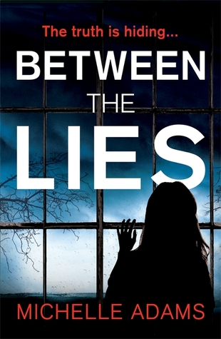 Between the Lies by Michelle    Adams
