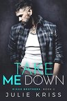 Take Me Down (Riggs Brothers, #2)