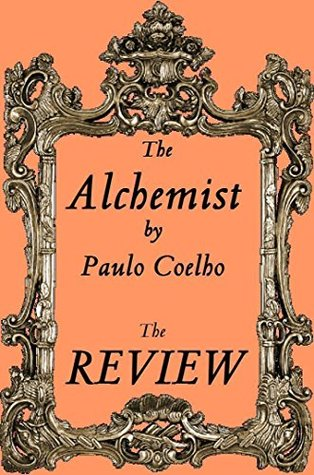 The Alchemist by Paulo Coelho : The Review