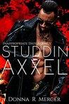 Studdin' Axxel by Donna Mercer