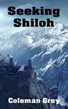 Seeking Shiloh by Coleman Grey
