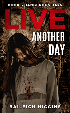 Live Another Day (Dangerous Days #3)