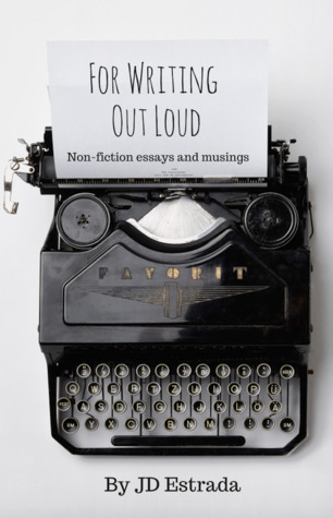 For Writing Out Loud by J.D. Estrada