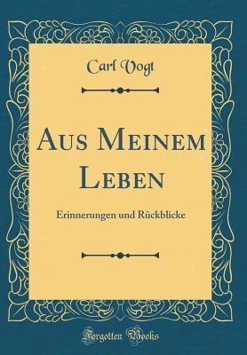 Free online books download pdf free Aus Meinem Leben: Erinnerungen und Rückblicke 0364770864 PDF by Carl Vogt