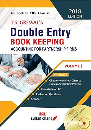 T.S. Grewal's Double Entry Book Keeping - CBSE XII (Vol. 1: Accounting for Partnership Firms): Textbook for CBSE Class XII (2018-19 Session)