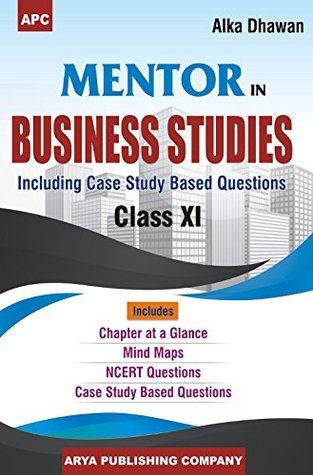 APC Mentor in Business Studies (Including Case Study Based Questions) Class-XI