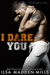 I Dare You (The Hook Up, #1) by Ilsa Madden-Mills