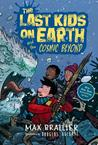 The Last Kids on Earth and the Cosmic Beyond (Last Kids on Earth, #4)