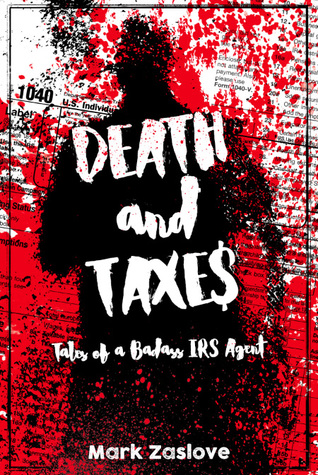 Death and Taxes (Tales of a Badass IRS Agent, #1)