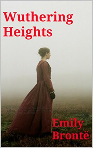 Wuthering Heights (annotated): Penguin English Classic Novel by Emily Bronte. An epic tale of love and revenge. Wild and passionate love story set on the yorkshire moors. Heathcliffe and Lockwood.