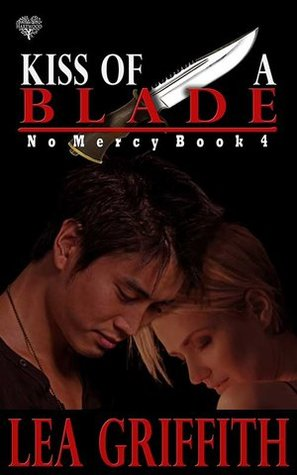 Kiss of a Blade (No Mercy, #4)