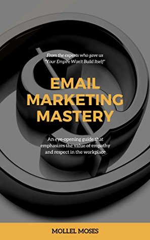 EMAIL MARKETING MASTERY: EMAIL MARKETING EXCELLENCE