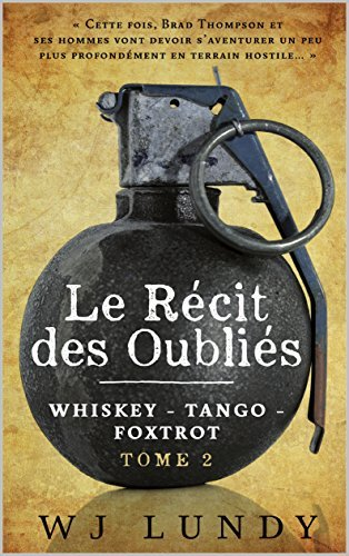Le Récit des Oubliés (Whiskey Tango Foxtrot t. 2)