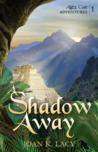 A Shadow Away