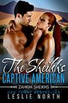 The Sheikh's Captive American by Leslie North