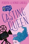 Casting Queen (Waiting for Callback #1)