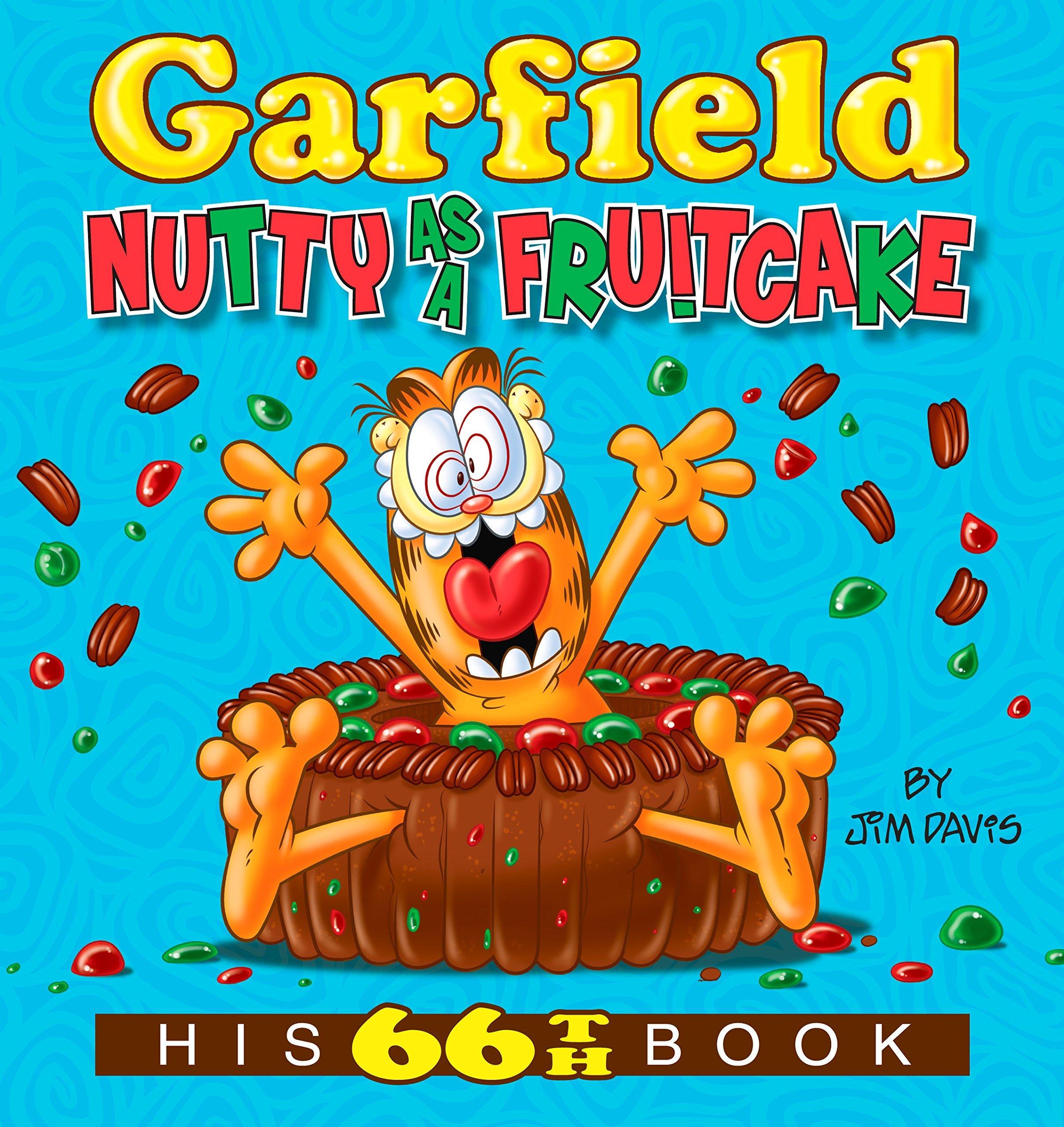 Garfield Nutty as a Fruitcake: His 66th Book