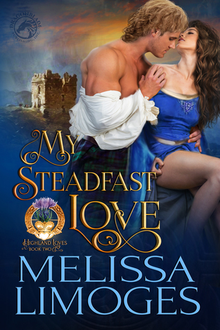 My Steadfast Love (Highland Loves, #2)