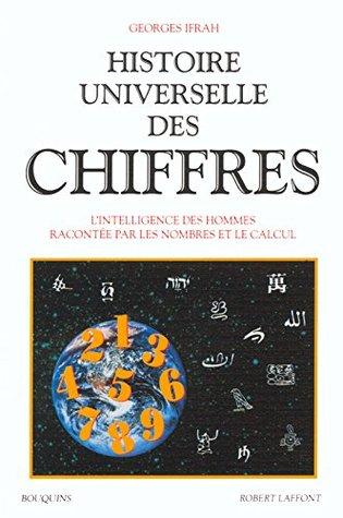 Histoire universelle des chiffres. L'Intelligence des hommes racontée par les nombres et les calculs, tome 2