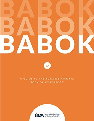 BABOK. A Guide to Business Analysis Body of Knowledge.