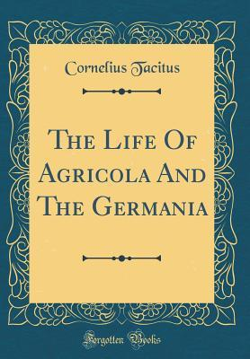 The Life of Agricola and the Germania