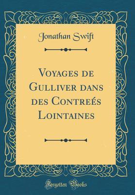 Voyages de Gulliver Dans Des Contre�s Lointaines