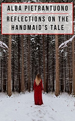 Reflections on The Handmaid's Tale by Margaret Atwood