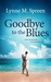 Goodbye to the Blues