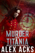 Murder on the Titania and Other Steam-Powered Adventures by Alex Acks