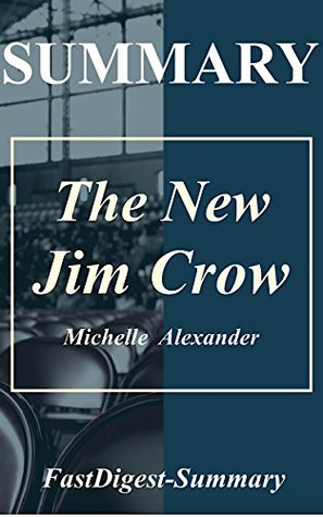 Summary | The New Jim Crow: by Michelle Alexander - Mass Incarceration in the Age of Colorblindness (The New Jim Crow: Mass Incarceration in the Age of ... Paperback, Audiobook, Study Guide Book 1)